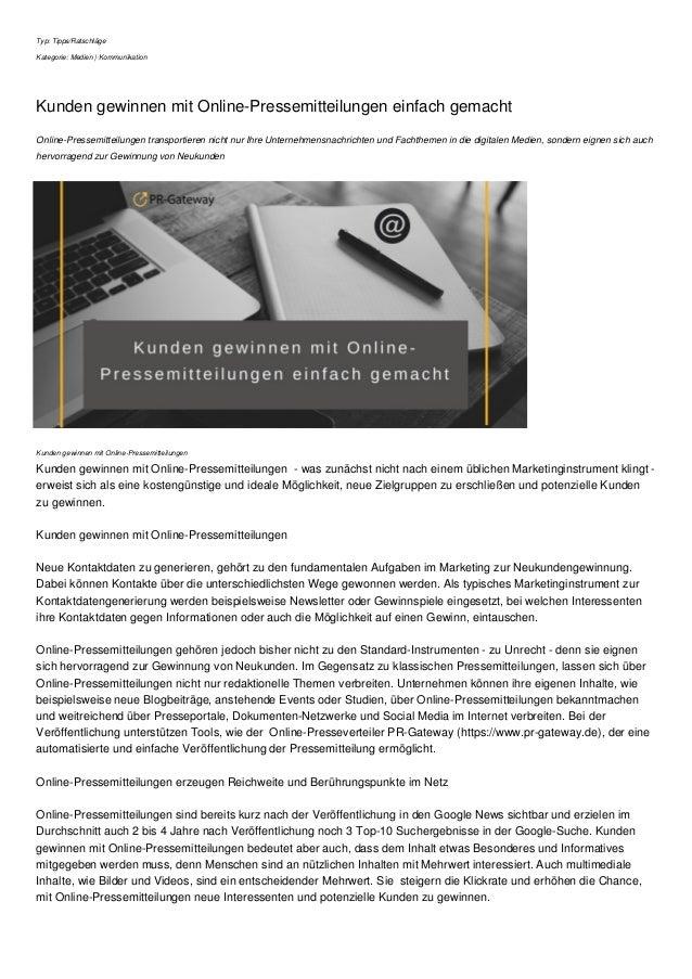 Typ: Tipps/Ratschläge Kategorie: Medien   Kommunikation Kunden gewinnen mit Online-Pressemitteilungen einfach gemacht Onli...