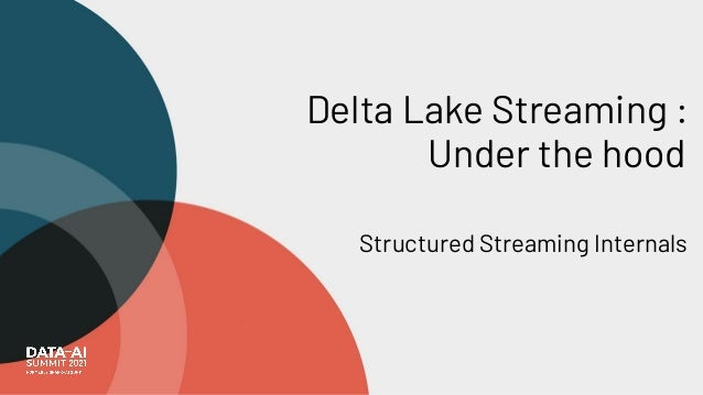 Delta Lake Streaming : Under the hood Structured Streaming Internals