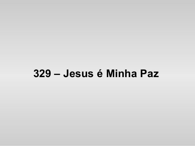 329 – Jesus é Minha Paz