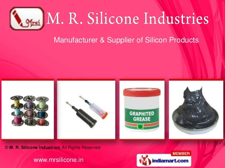 Manufacturer & Supplier of Silicon Products© M. R. Silicone Industries, All Rights Reserved              www.mrsilicone.in