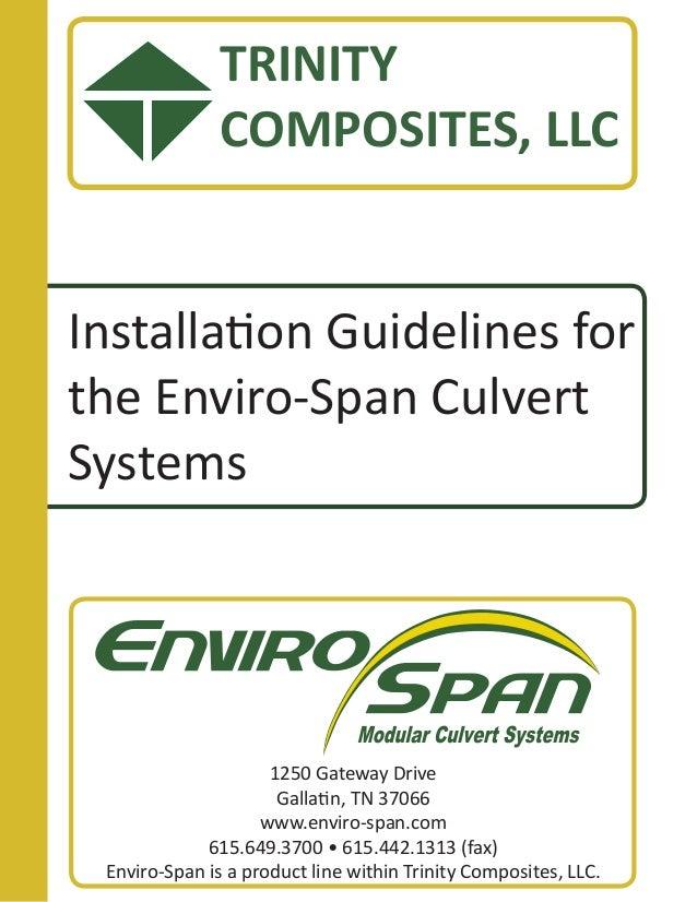 Installation Guidelines for the Enviro-Span Culvert Systems 1250 Gateway Drive Gallatin, TN 37066 www.enviro-span.com 615....