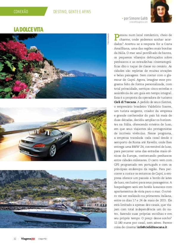 conexão Destino, gente e afins  32 | Edição #32 |  • por Simone Galib  simone@viagenssa.com  Fotos divulgação  LA DOLCE VI...