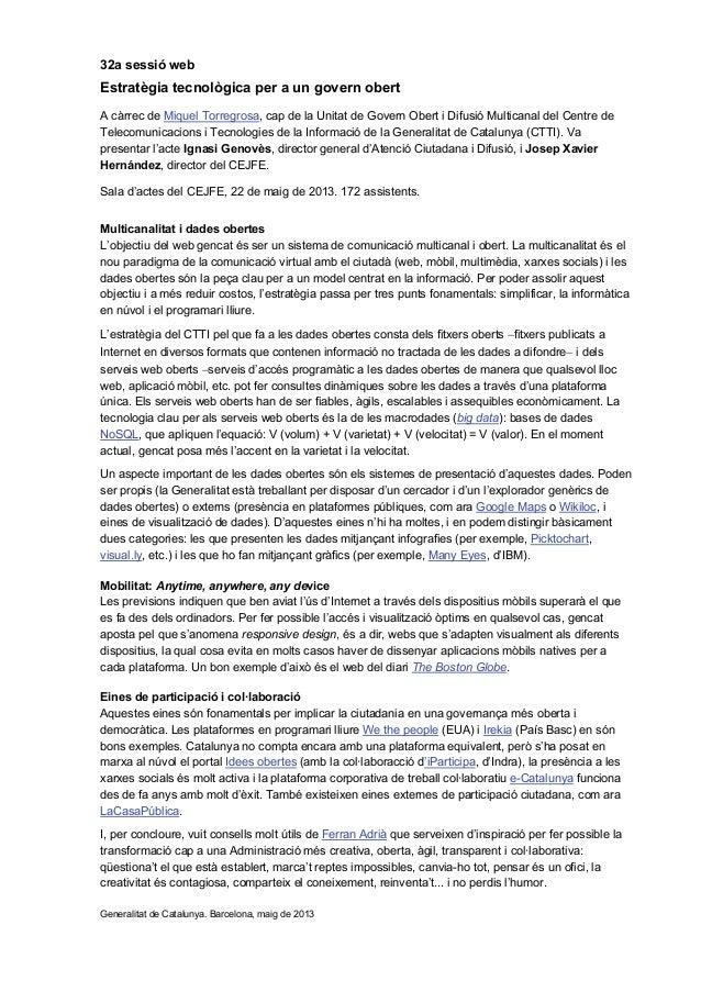 32a sessió webEstratègia tecnològica per a un govern obertA càrrec de Miquel Torregrosa, cap de la Unitat de Govern Obert ...