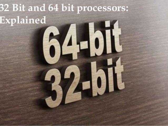 32 Bit and 64 bit processors: Explained