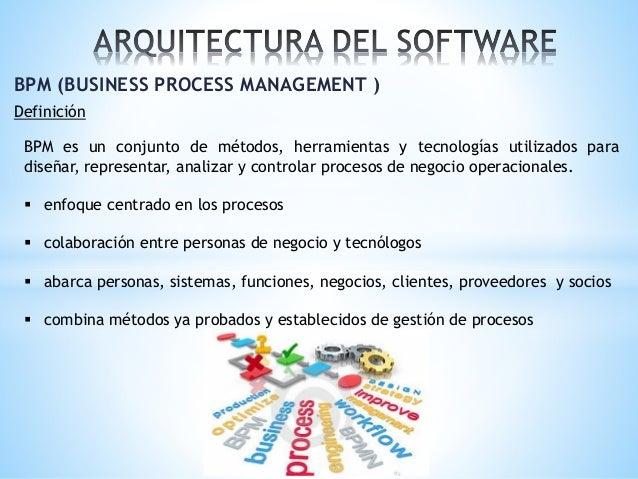 BPM (BUSINESS PROCESS MANAGEMENT ) Definición BPM es un conjunto de métodos, herramientas y tecnologías utilizados para di...