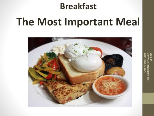 Breakfast The Most Important Meal ChefMichaelScott LeadChefInstructorAESCA Boulder