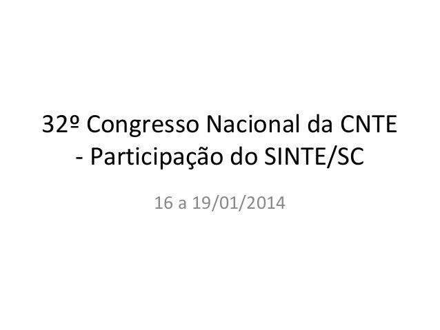 32º Congresso Nacional da CNTE - Participação do SINTE/SC 16 a 19/01/2014