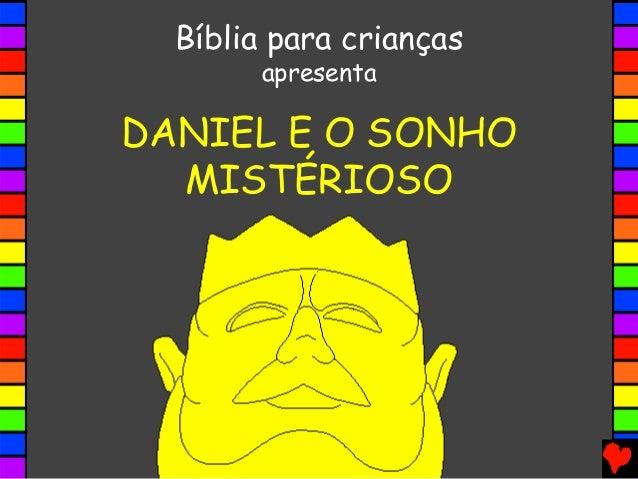 DANIEL E O SONHO MISTÉRIOSO Bíblia para crianças apresenta