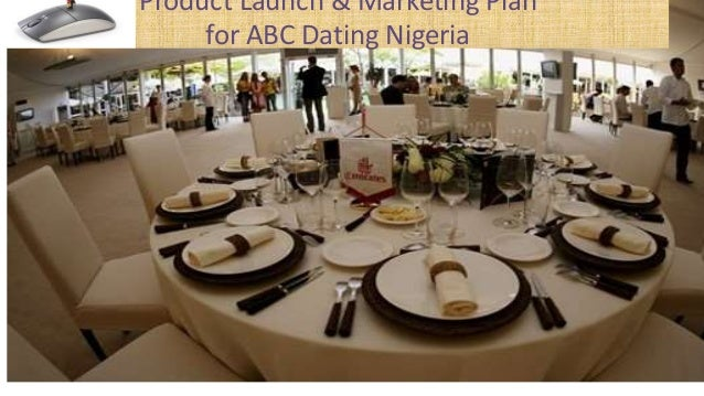 Product Launch & Marketing Plan for ABC Dating Nigeria