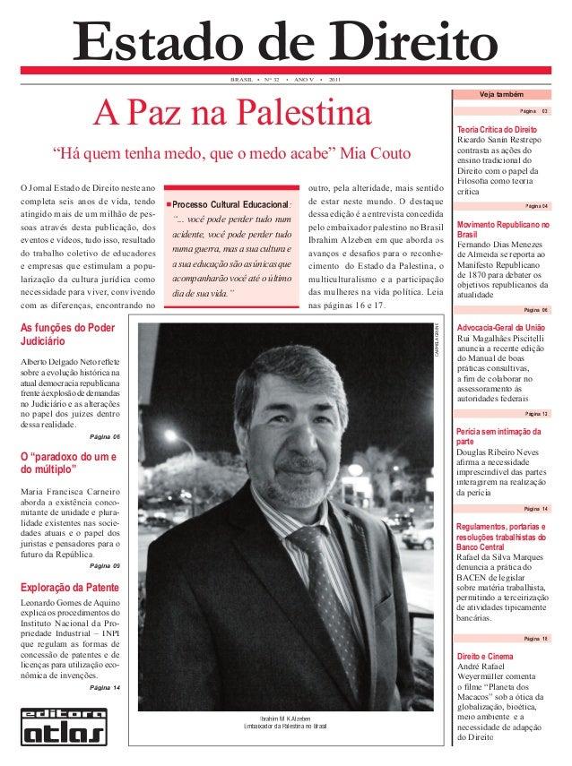 BRASIL • N° 32 • ANO V • 2011 Estado de Direito  Veja também  Página 03  Teoria Crítica do Direito  Ricardo Sanín Restrepo...