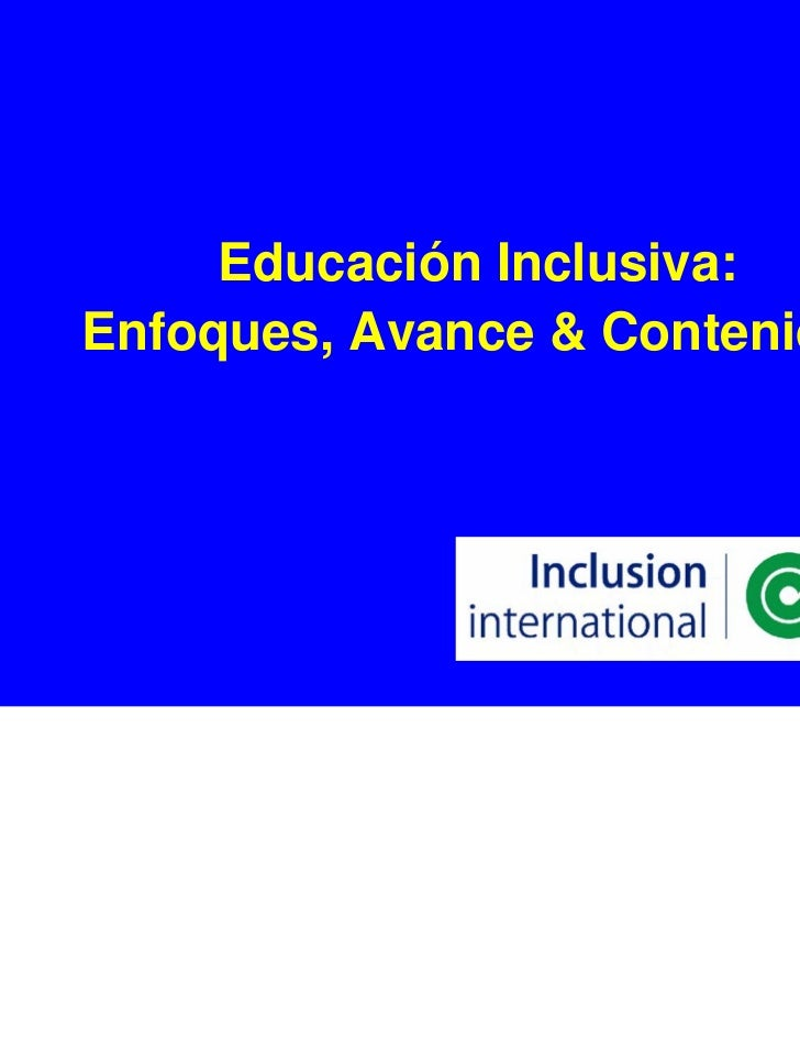 Educación Inclusiva:Enfoques, Avance & Contenido