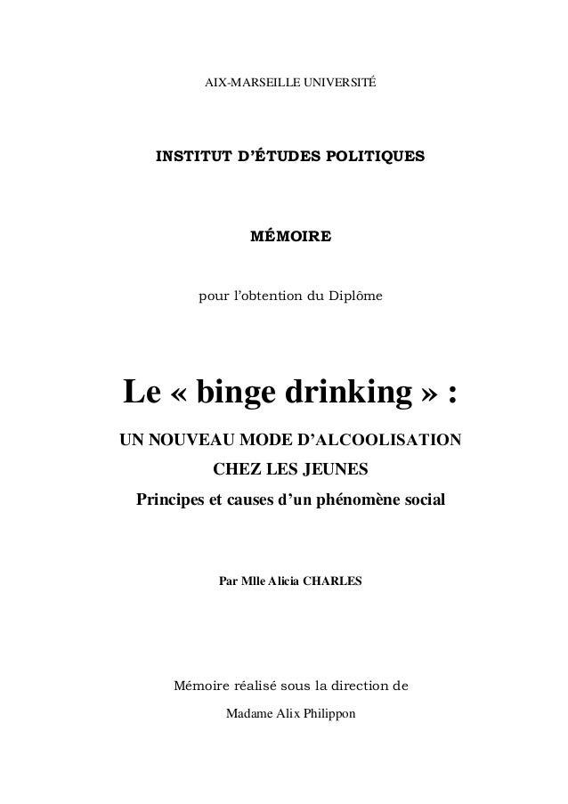 AIX-MARSEILLE UNIVERSITÉ  INSTITUT D'ÉTUDES POLITIQUES  MÉMOIRE  pour l'obtention du Diplôme  Le « binge drinking » :  UN ...