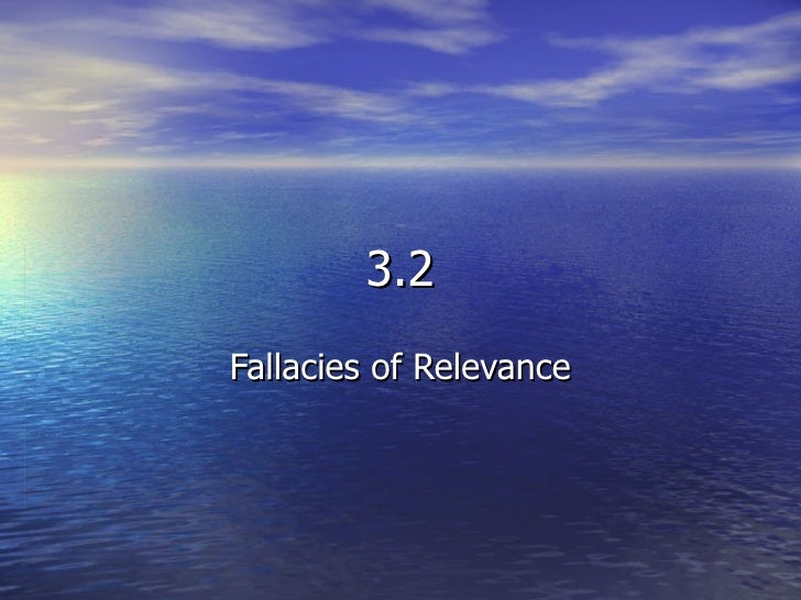 3.2 Fallacies of Relevance