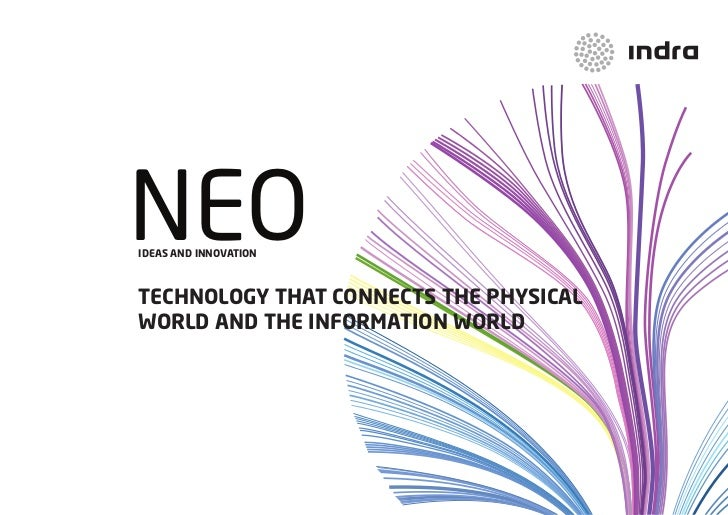 NEOIDEAS AND INNOVATIONTEchNOlOgy ThAT cONNEcTS ThE phySIcAlwOrlD AND ThE INfOrmATION wOrlD