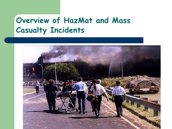 Overview of HazMat and Mass Casualty Incidents