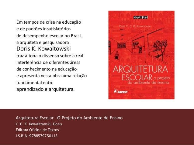 Em tempos de crise na educação e de padrões insatisfatórios de desempenho escolar no Brasil, a arquiteta e pesquisadora Do...