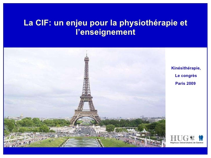 La CIF: un enjeu pour la physiothérapie et l'enseignement Kinésithérapie, Le congrès Paris 2009