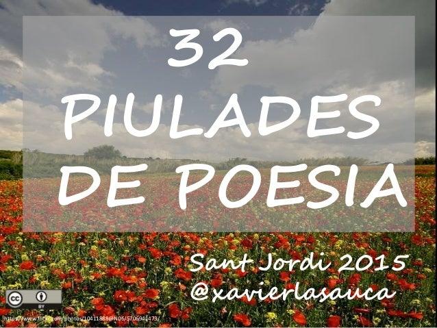 https://www.flickr.com/photos/10411888@N06/5706941473/ 32 PIULADES DE POESIA Sant Jordi 2015 @xavierlasauca