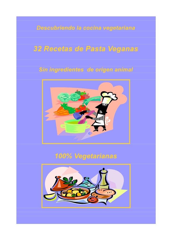 Descubriendo la cocina vegetariana   32 Recetas de Pasta Veganas   Sin ingredientes de origen animal           100% Vegeta...