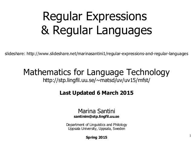 Regular Expressions & Regular Languages slideshare: http://www.slideshare.net/marinasantini1/regular-expressions-and-regul...