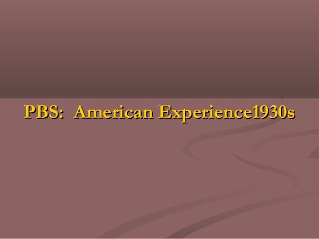 PBS: American Experience1930sPBS: American Experience1930s