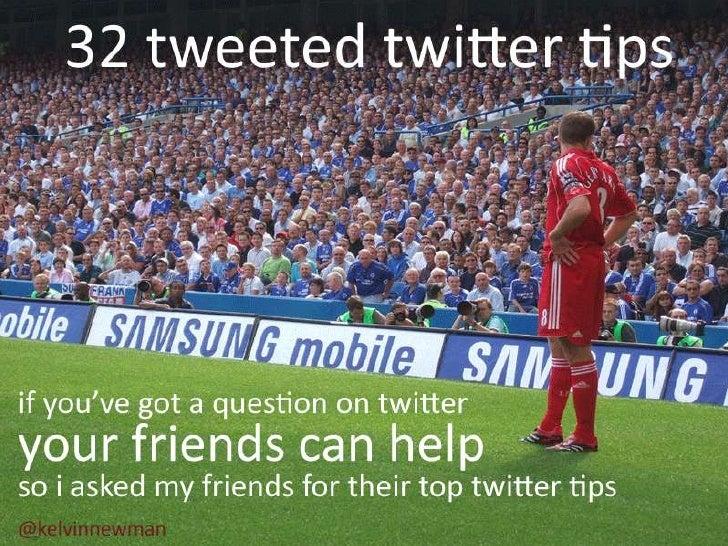 32 Tweeted Twitter Tips