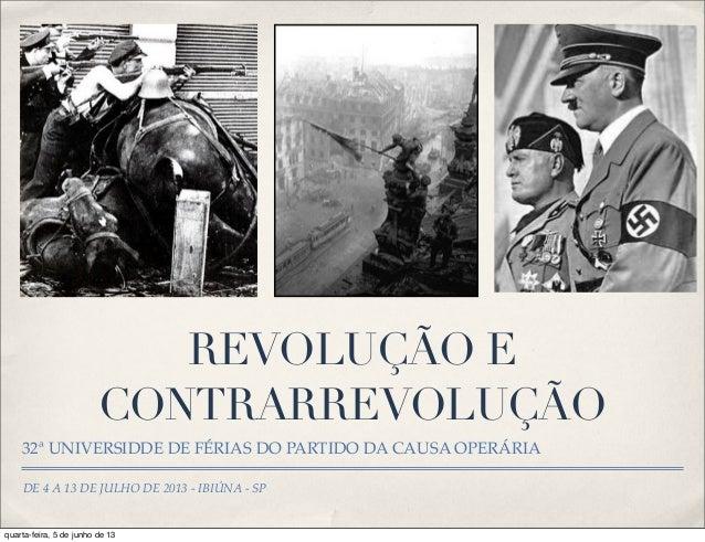 DE 4 A 13 DE JULHO DE 2013 - IBIÚNA - SPREVOLUÇÃO ECONTRARREVOLUÇÃO32ª UNIVERSIDDE DE FÉRIAS DO PARTIDO DA CAUSA OPERÁRIAq...