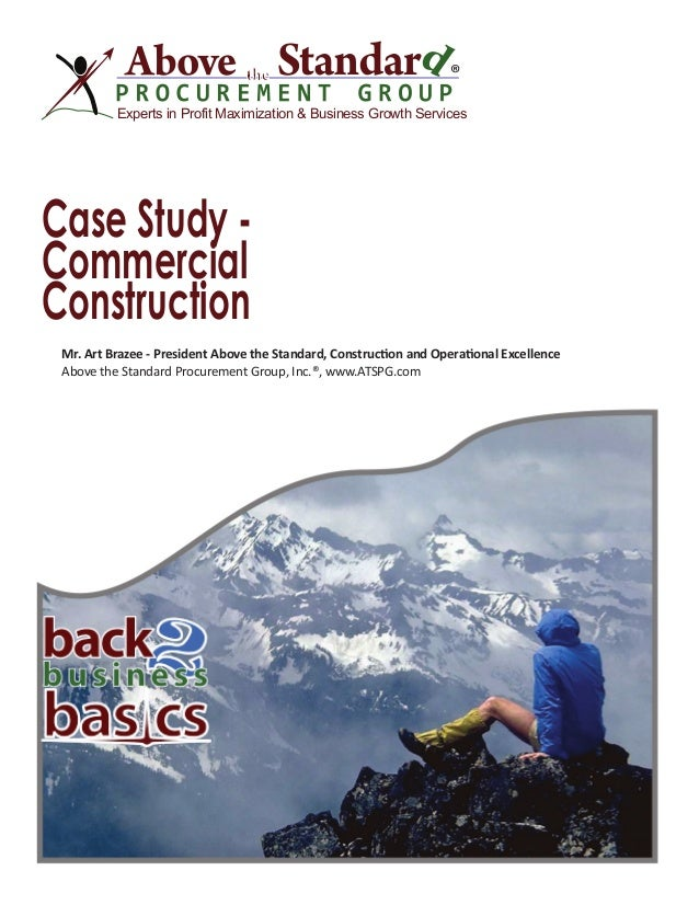 ® Experts in Profit Maximization & Business Growth Services Case Study - Commercial Construction Mr. Art Brazee - Presiden...