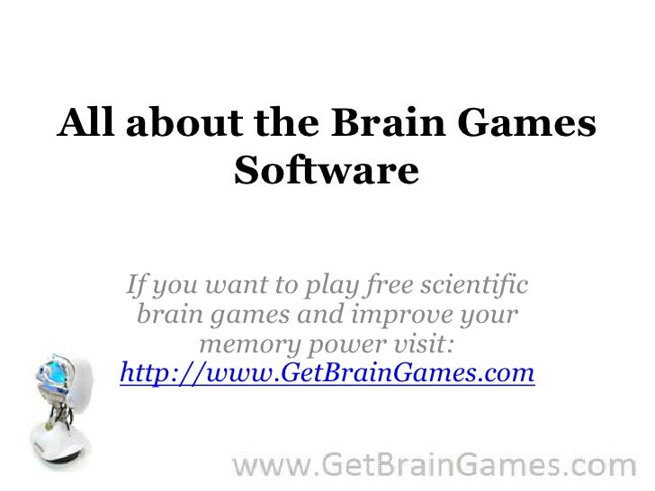 All about the Brain Games Software<br />If you want to play free scientific brain games and improve your memory power visi...