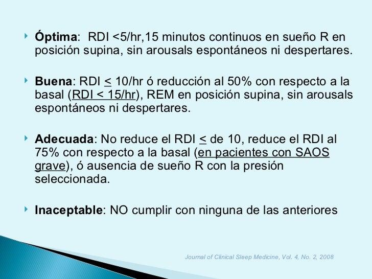    Óptima: RDI <5/hr,15 minutos continuos en sueño R en    posición supina, sin arousals espontáneos ni despertares.   B...