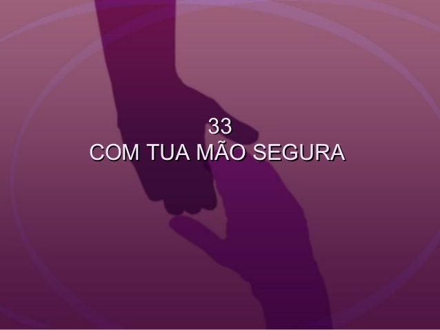3333 COM TUA MÃO SEGURACOM TUA MÃO SEGURA
