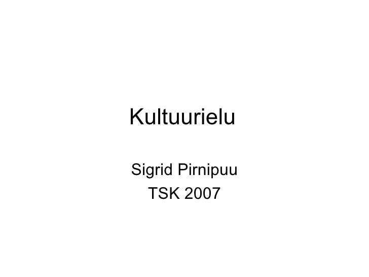 Kultuurielu Sigrid Pirnipuu TSK 2007