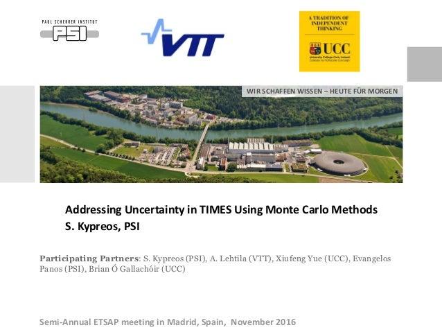 WIR SCHAFFEN WISSEN – HEUTE FÜR MORGEN Participating Partners: S. Kypreos (PSI), A. Lehtila (VTT), Xiufeng Yue (UCC), Evan...