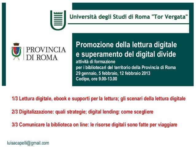Promozione della lettura digitale                                  e superamento del digital divide                       ...