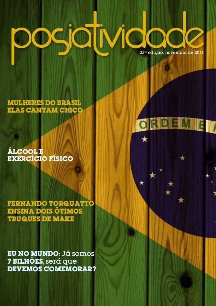 33ª edição, novembro de 2011mulhErEs do brasilElas cantam chicoÁlcool EExErcício FísicoFErnando torquattoEnsina dois ótimo...