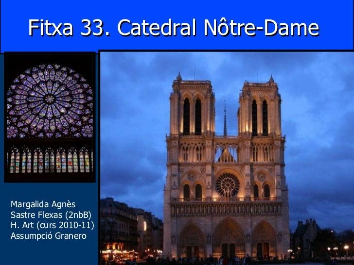 Fitxa 33. Catedral Nôtre-Dame   Margalida Agnès Sastre Flexas (2nbB) H. Art (curs 2010-11) Assumpció Granero