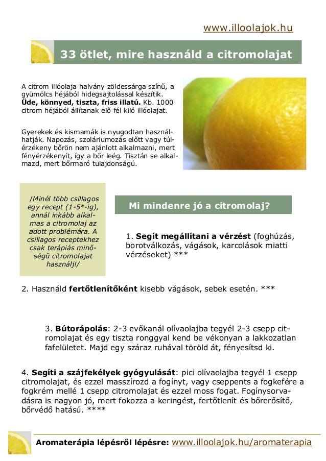 /Minél több csillagos egy recept (1-5*-ig), annál inkább alkal- mas a citromolaj az adott problémára. A csillagos receptek...