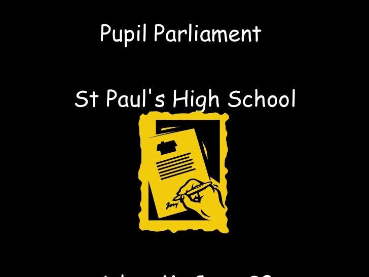 Pupil Parliament  St Paul's High School Adam McCann S2