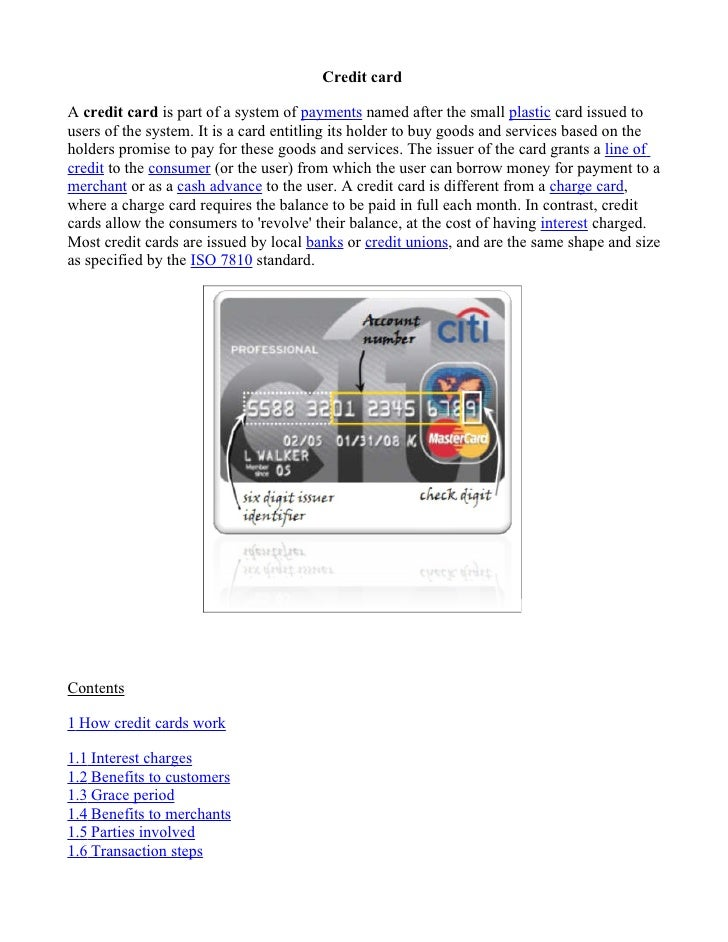 Credit card  A credit card is part of a system of payments named after the small plastic card issued to users of the syste...