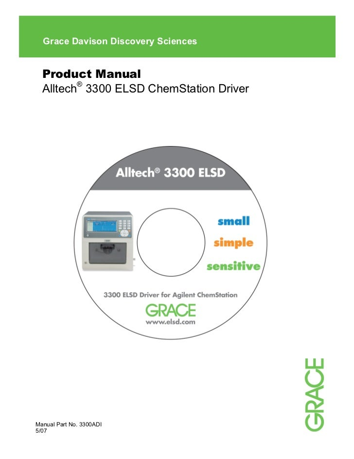Grace Davison Discovery Sciences  Product Manual  Alltech® 3300 ELSD ChemStation DriverManual Part No. 3300ADI5/07