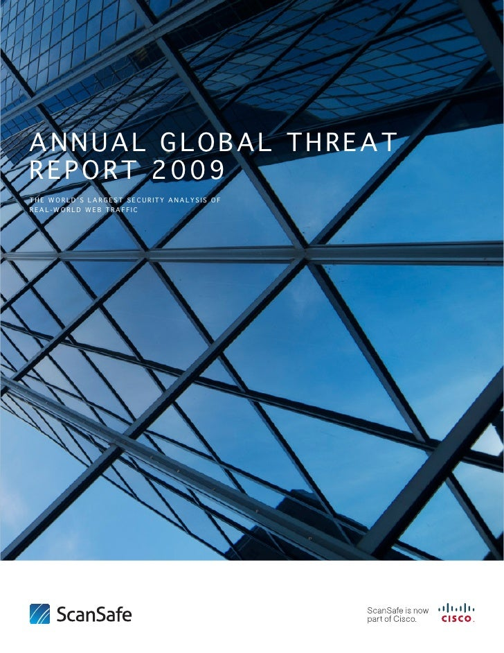 A NNUAL GLO B A L THR E A T R EPORT 2009 THE WORLD'S LARGEST SECURITY ANALYSIS OF REAL-WORLD WEB TRAFFIC                  ...