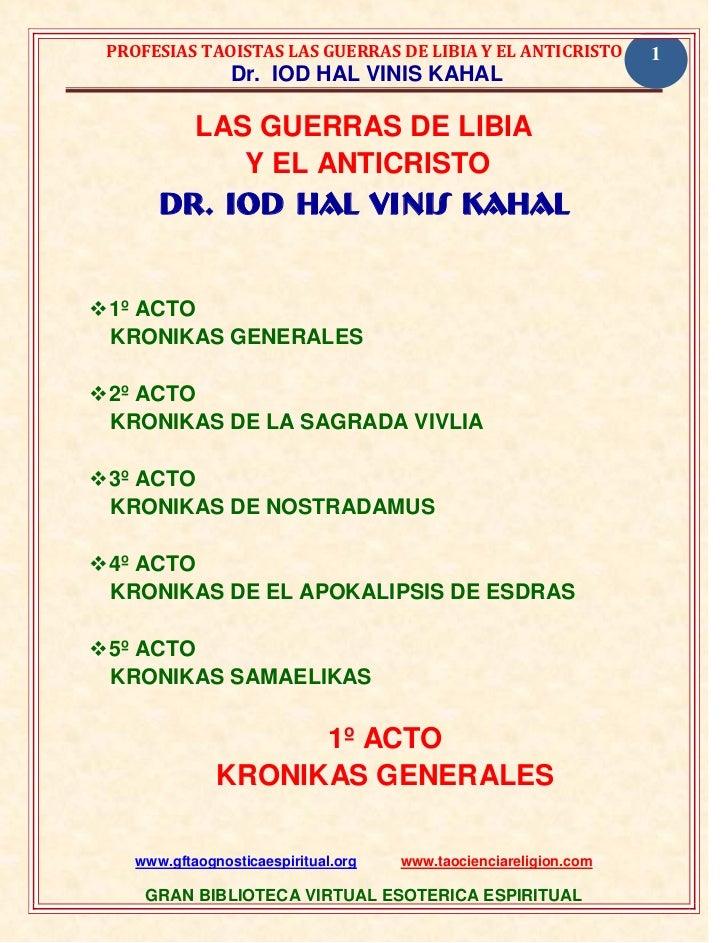 PROFESIAS TAOISTAS LAS GUERRAS DE LIBIA Y EL ANTICRISTO           1                 Dr. IOD HAL VINIS KAHAL            LAS...