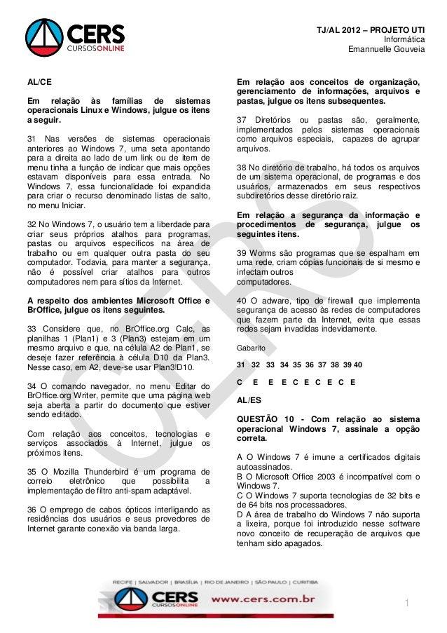 TJ/AL 2012 – PROJETO UTI Informática Emannuelle Gouveia  AL/CE Em relação às famílias de sistemas operacionais Linux e Win...