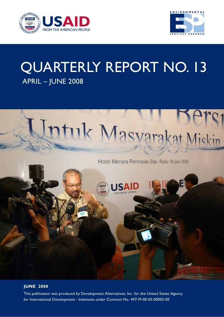 QUARTERLY REPORT NO. 13APRIL – JUNE 2008JUNE 2008This publication was produced by Development Alternatives, Inc. for the U...