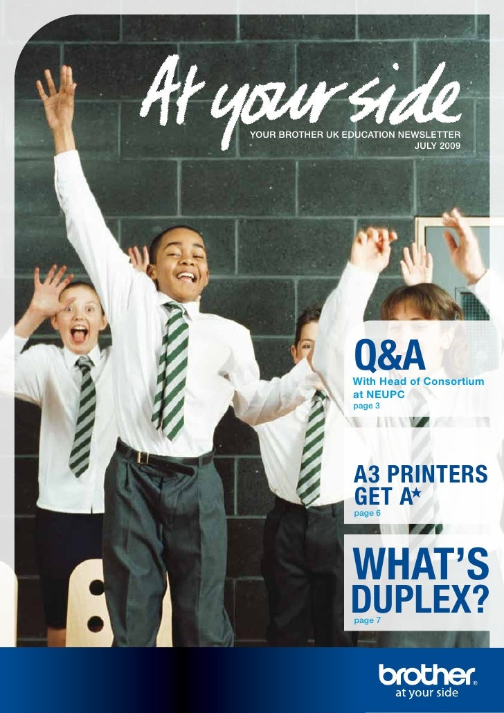 YOUR BROTHER UK EDUCATION NEWSLETTER                             JULY 2009                       Q&A                   Wit...