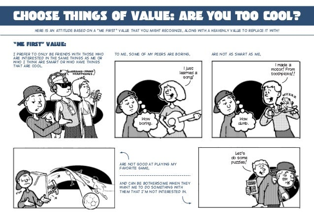 "Choose Things of Value: Are You Too Cool? Here is an attitude based on a ""me first"" value that you might recognize, along ..."