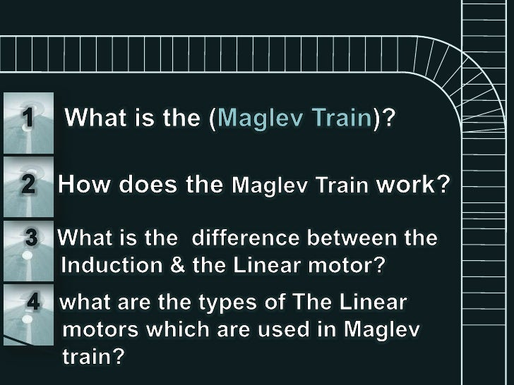 linear motors in maglev train Maglev - seminar report by rohan  keeping this kind of maglev train airborne and in  low-acceleration linear motors are suitable for maglev trains and other.