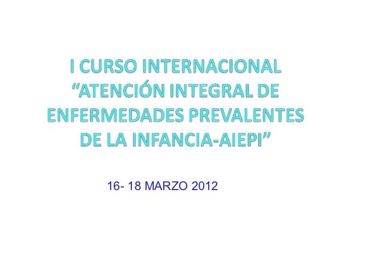 16- 18 MARZO 2012