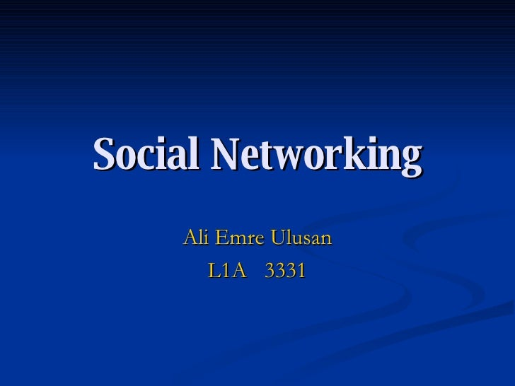 Social Networking Ali Emre Ulusan L1A  3331