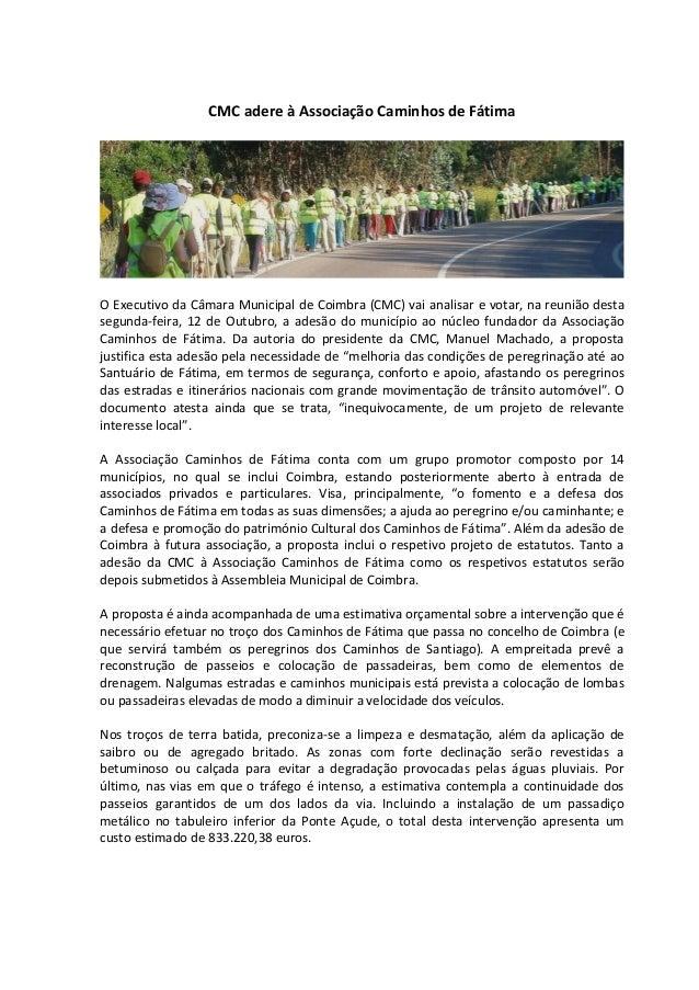 CMC adere à Associação Caminhos de Fátima O Executivo da Câmara Municipal de Coimbra (CMC) vai analisar e votar, na reuniã...
